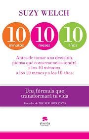 Resumen del libro 10 minutos, 10 meses, 10 años, de Suzy Welch